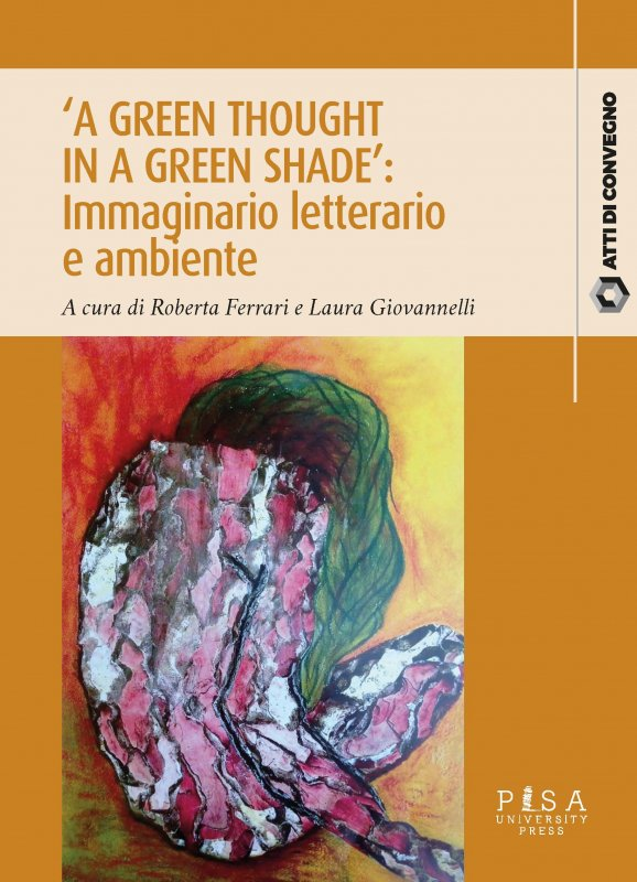 'A Green Thought in a Green Shade': Immaginario letterario e ambiente