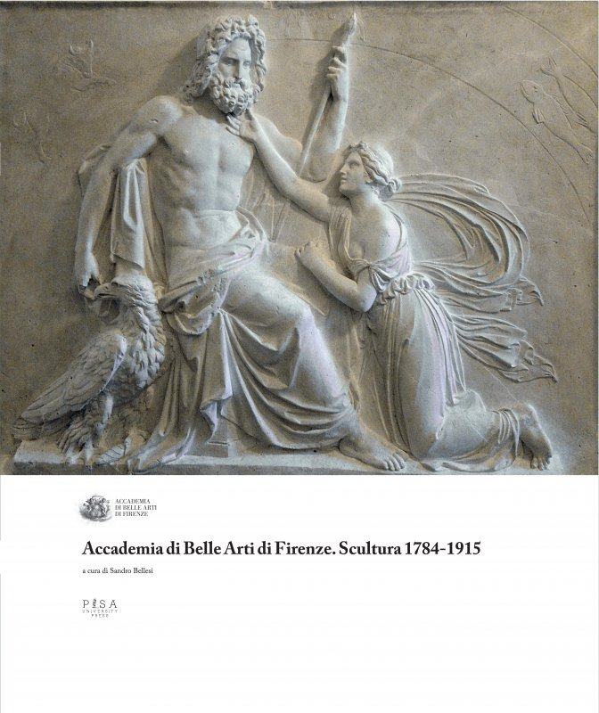 ACCADEMIA DI BELLE ARTI DI FIRENZE. SCULTURA 1784-1915