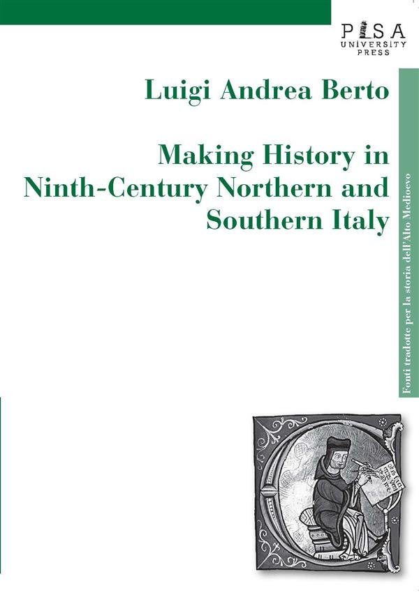 Making history in ninth-century northen and southern Italy