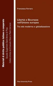 Libertà e sicurezza nell'Unione europea tra età moderna e globalizzazione