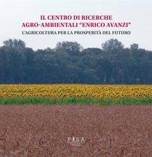 """Il Centro di Ricerche Agro-Ambientali """"Enrico Avanzi"""""""